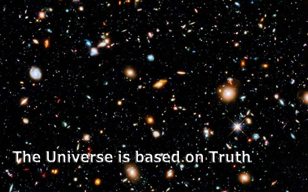 Truth is the basis of the Universe