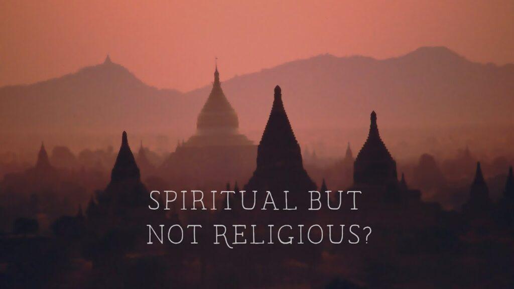 """Spiritual But Not Religious?"""