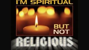"Are You ""Spiritual But Not Religious?"""